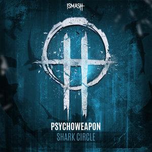 PSYCHOWEAPON - Shark Circle