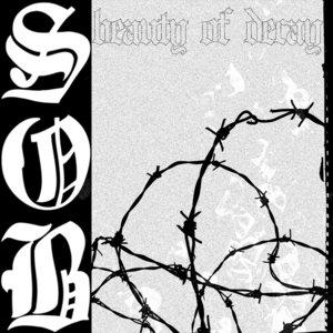 SOB - Beauty Of Decay (Explicit)