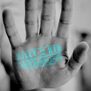 BILLY DA KID - I Don't Wanna Know (BISCUIT (UK) Remix)