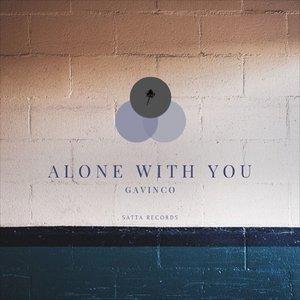 GAVINCO - Alone With You
