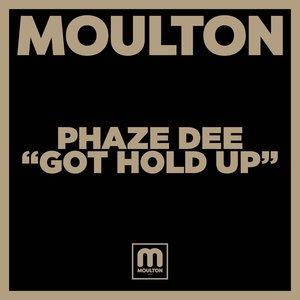 PHAZE DEE - Got Hold Up