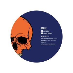 SAULE - Ghettotech/Trouble Pending