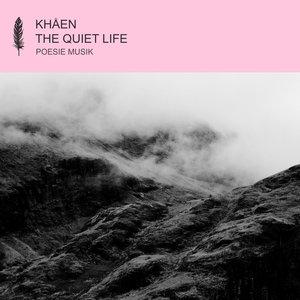 KHAEN - The Quiet Life