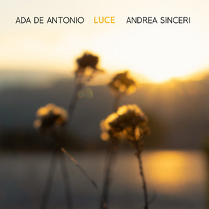ADA DE ANTONIO & ANDREA SINCERI - Luce