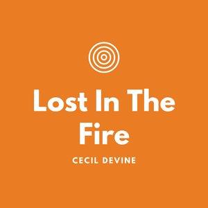 CECIL DEVINE - Lost In The Fire