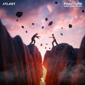 ATLAST/JOSH RUBIN - Fracture