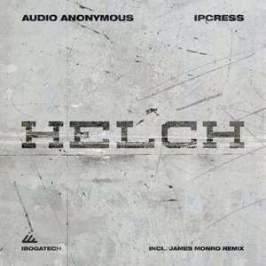 IPCRESS & AUDIO ANONYMOUS - Helch