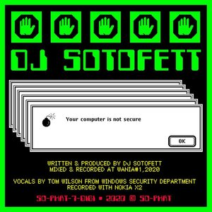 DJ SOTOFETT - Your Computer Is Not Secure