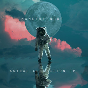 'MANLIKE'BCOZ - Astral Collection EP