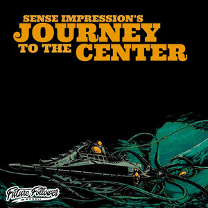 SENSE IMPRESSION - Journey To The Center