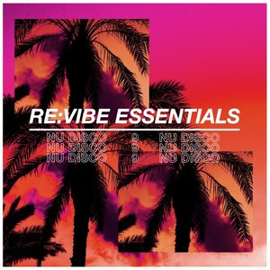 VARIOUS - Re:Vibe Essentials - Nu Disco Vol 9