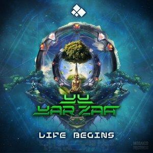 YAR ZAA - Life Begins