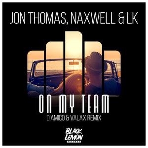 JON THOMAS/NAXWELL/LK - On My Team