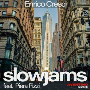 ENRICO CRESCI & PIERA PIZZI - Slow Jams