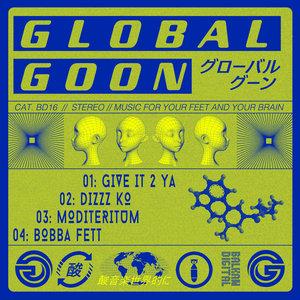 GLOBAL GOON - Give It 2 Ya
