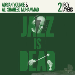 ROY AYERS/ADRIAN YOUNGE/ALI SHAHEED MUHAMMAD - Jazz Is Dead 002