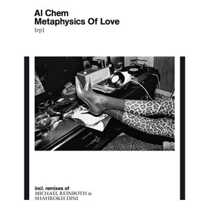 AL CHEM - Metaphysics Of Love EP