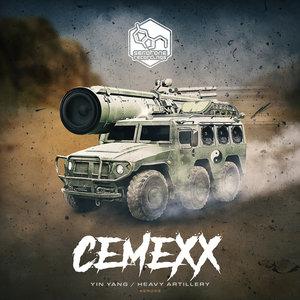 CEMEXX - Yin Yang/Heavy Artillery