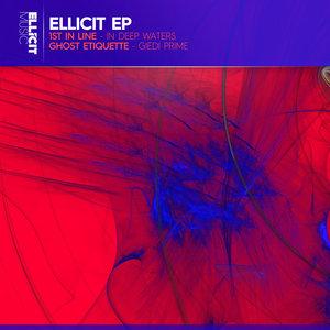 1ST IN LINE & GHOST ETIQUETTE - Ellicit EP