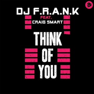DJ FRANK feat CRAIG SMART - Think Of You