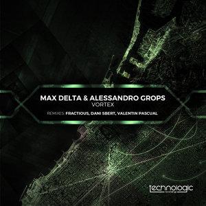 MAX DELTA/ALESSANDRO GROPS - Vortex (Remixes)