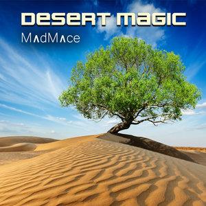 MADMACE - Desert Magic