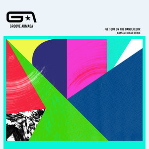 GROOVE ARMADA feat NICK LITTLEMORE - Get Out On The Dancefloor