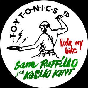 SAM RUFFILLO feat KOSMO KINT - Ride My Bike