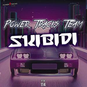 POWER TRACKS TEAM - Skibidi