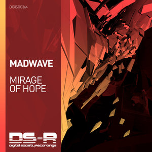 MADWAVE - Mirage Of Hope