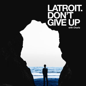 LATROIT/CHARLZ - Don't Give Up
