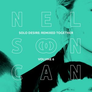 NELSON CAN - Solo Desire/Remixed Together Vol 6 (Dream Waves)