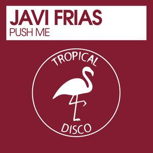 JAVI FRIAS - Push Me