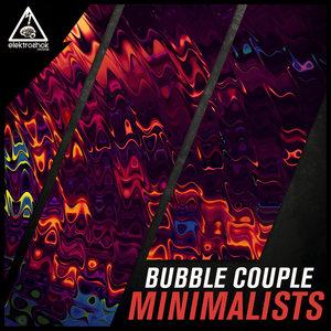 BUBBLE COUPLE - Minimalists