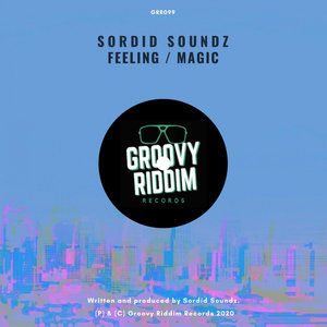 SORDID SOUNDZ - Feeling/Magic