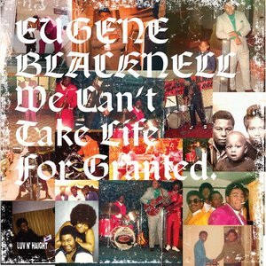 EUGENE BLACKNELL/THE NEW BREED - We Can't Take Life For Granted (Deluxe Version)