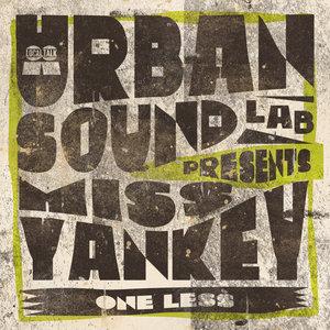 URBAN SOUND LAB presents MISS YANKEY - One Less