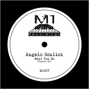 ANGELO SCALICI - What You Do