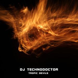 DJ TECHNODOCTOR - Tropic Devils