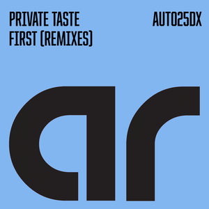 PRIVATE TASTE - First (Remixes)