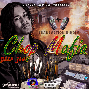 DEEP JAHI & TAKSIK - Chop Mafia