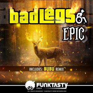 BAD LEGS - Epic
