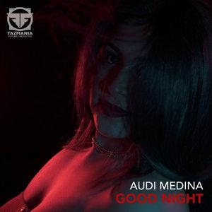 AUDI MEDINA - Good Night
