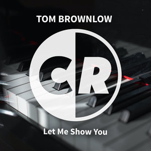 TOM BROWNLOW - Let Me Show You