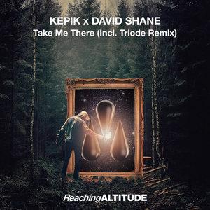 KEPIK/DAVID SHANE - Take Me There