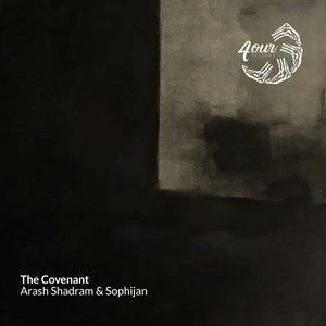 ARASH SHADRAM/SOPHIJAN - The Covenant
