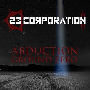 23 CORPORATION - Abduction (Ground Zero)