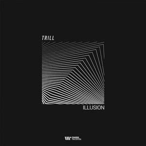 TRILL - Illusion