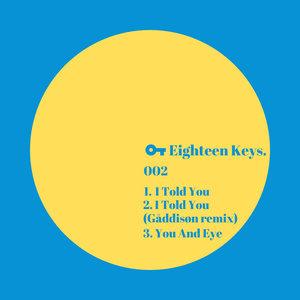 EIGHTEEN KEYS - I Told You
