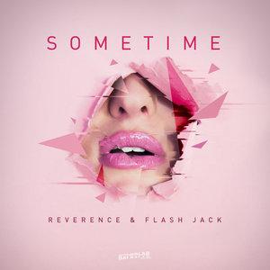FLASH JACK/REVERENCE - Sometime